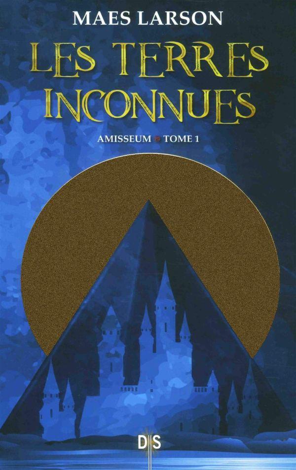 """Couverture du roman de Maes Larson au éditions De Saxus collection Jeunesse """"Les terres Inconnues Amisseum, tome 1."""